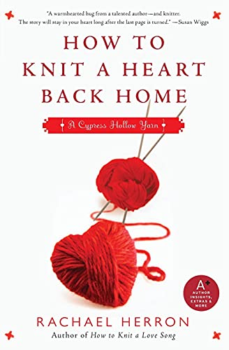 9780061841316: How to Knit a Heart Back Home: A Cypress Hollow Yarn (A Cypress Hollow Yarn Novel)