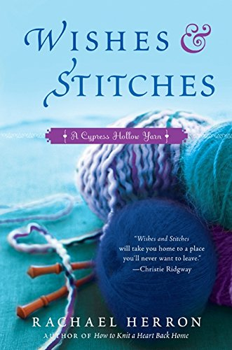 9780061841323: Wishes and Stitches: A Cypress Hollow Yarn (Cypress Hollow Yarn Novel)