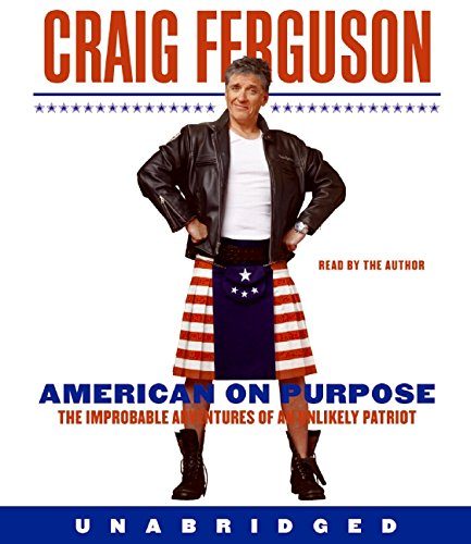 9780061841934: American on Purpose CD: The Improbable Adventures of an Unlikely Patriot