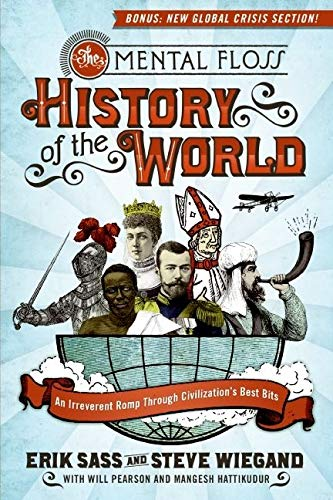 9780061842672: The Mental Floss History of the World: An Irreverent Romp Through Civilization's Best Bits