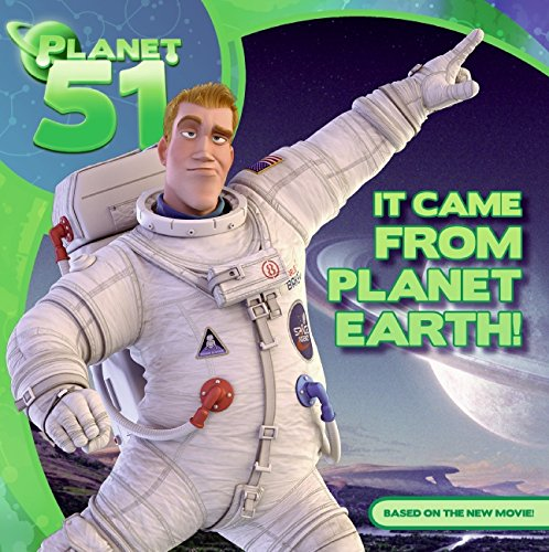 9780061844164: Planet 51: It Came from Planet Earth!