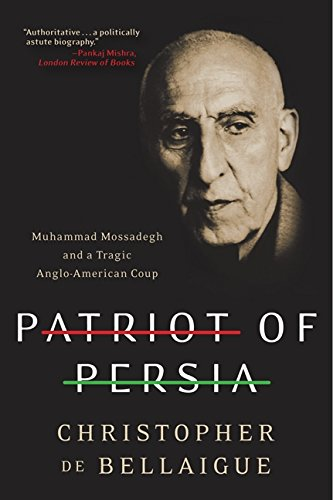 9780061844713: Patriot of Persia: Muhammad Mossadegh and a Tragic Anglo-American Coup