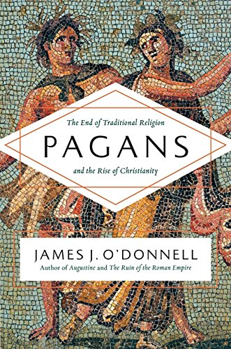 9780061845352: Pagans: The End of Traditional Religion and the Rise of Christianity