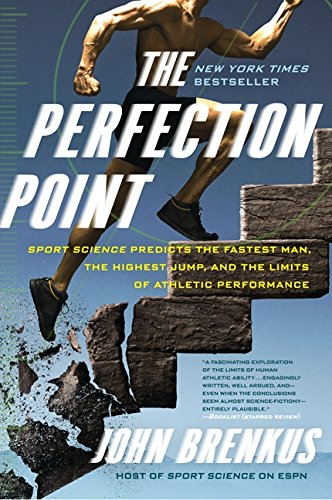 9780061845499: The Perfection Point: Sport Science Predicts the Fastest Man, the Highest Jump, and the Limits of Athletic Performance