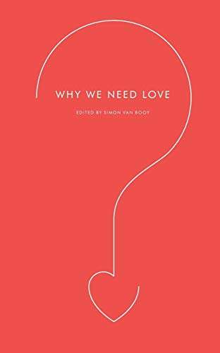 9780061845543: Why We Need Love (Harperperennial Modern Thought)