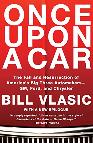 9780061845635: Once Upon a Car: The Fall and Resurrection of America's Big Three Automakers--GM, Ford, and Chrysler