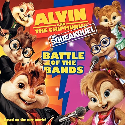 "9780061845659: ""Alvin and the Chipmunks"": The Squeakuel: Battle of the Bands (Alvin and the Chipmunks: The Squeakquel)"