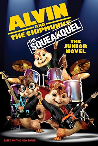 """9780061845697: """"Alvin and the Chipmunks"""": The Squeakuel: The Junior Novel (Alvin and the Chipmunks: The Squeakquel)"""
