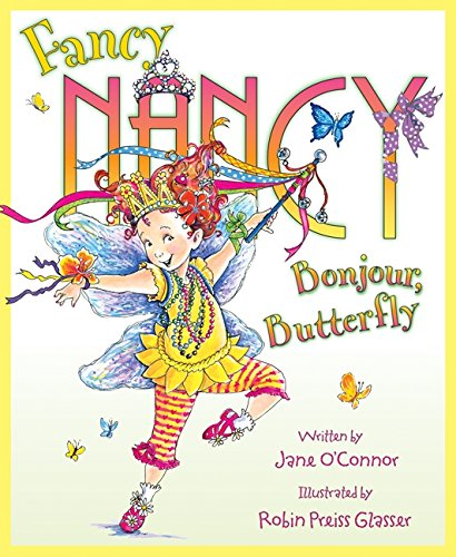 9780061846861: Fancy Nancy: Bonjour, Butterfly