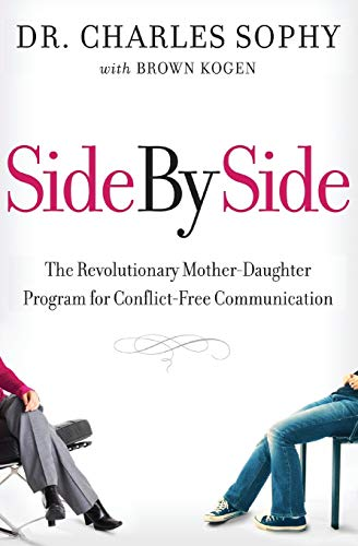 9780061847684: Side by Side: The Revolutionary Mother-Daughter Program for Conflict-Free Communication