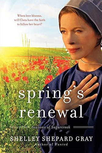 Spring's Renewal: Seasons of Sugarcreek, Book Two: Gray, Shelley Shepard