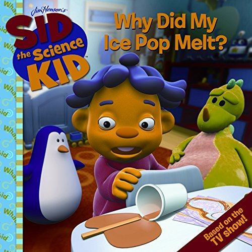 9780061852534: Sid the Science Kid: Why Did My Ice Pop Melt?