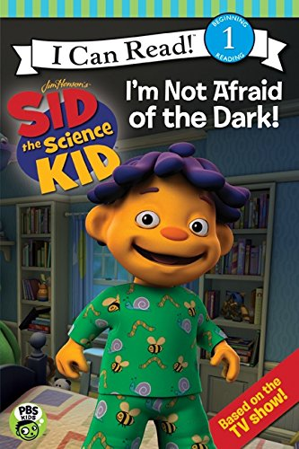 9780061852619: Sid the Science Kid: I'm Not Afraid of the Dark! (Jim Henson's Sid the Science Kid - I Can Read)