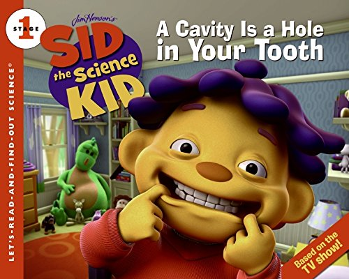 Sid the Science Kid: A Cavity Is a Hole in Your Tooth (Let's-Read-and-Find-Out Science 1): ...