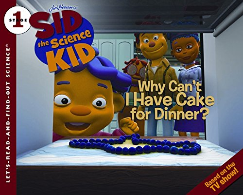 9780061852664: Sid the Science Kid: Why Can't I Have Cake for Dinner? (Let's Read & Find Out about Science - Level 1)