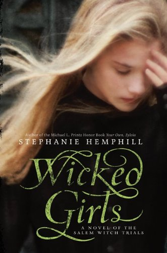 9780061853296: Wicked Girls: A Novel of the Salem Witch Trials