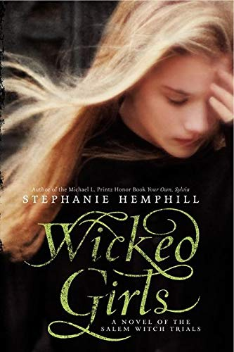 9780061853302: Wicked Girls: A Novel of the Salem Witch Trials