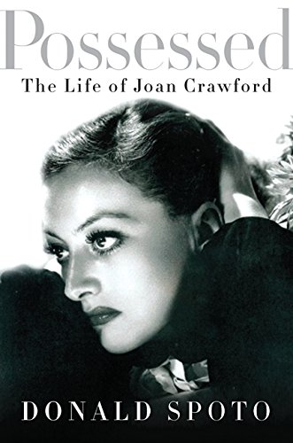 Possessed : The Life of Joan Crawford: Spoto, Donald