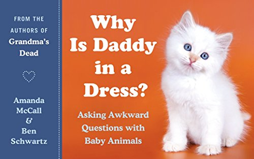 9780061857546: Why Is Daddy in a Dress?: Asking Awkward Questions with Baby Animals