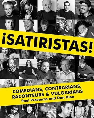 9780061859342: Satiristas: Comedians, Contrarians, Raconteurs & Vulgarians