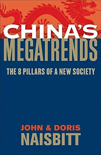 China's Megatrends: The 8 Pillars of a: John Naisbitt, Doris