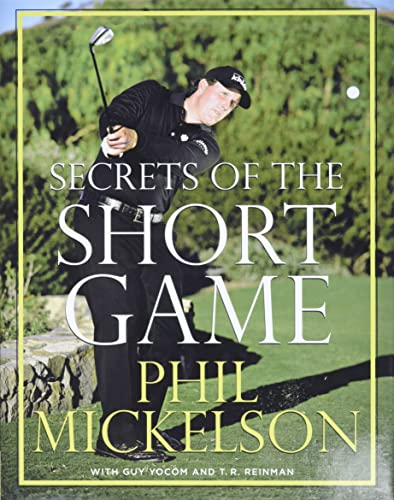Secrets of the Short Game: Mickelson, Phil