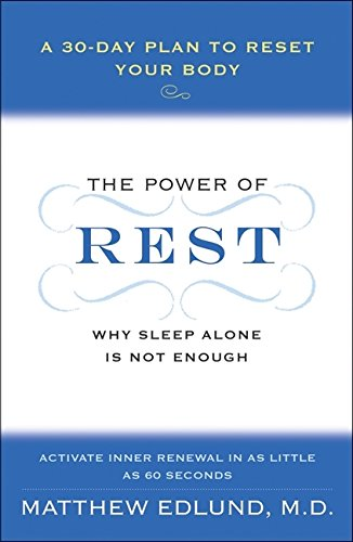 9780061862762: The Power of Rest: Why Sleep Alone Is Not Enough. A 30-Day Plan to Reset Your Body