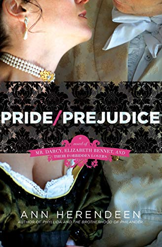 9780061863134: Pride/Prejudice: A Novel of Mr. Darcy, Elizabeth Bennet, and Their Forbidden Lovers