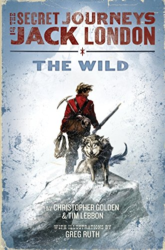 9780061863172: The Secret Journeys of Jack London, Book One: The Wild