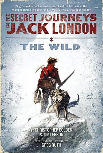 9780061863196: The Secret Journeys of Jack London, Book One: The Wild