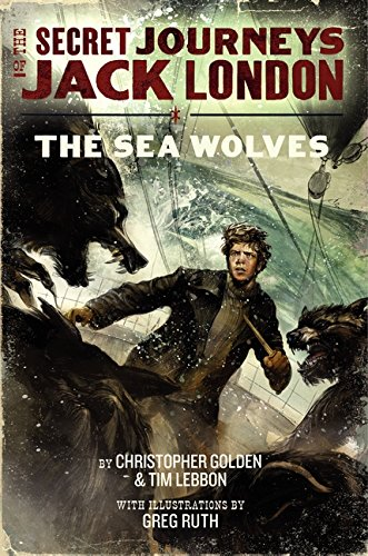 9780061863202: The Secret Journeys of Jack London, Book Two: The Sea Wolves
