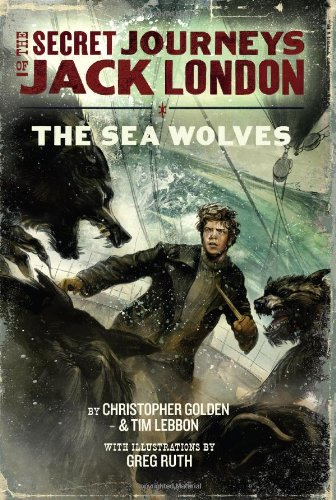 9780061863226: The Secret Journeys of Jack London, Book Two: The Sea Wolves