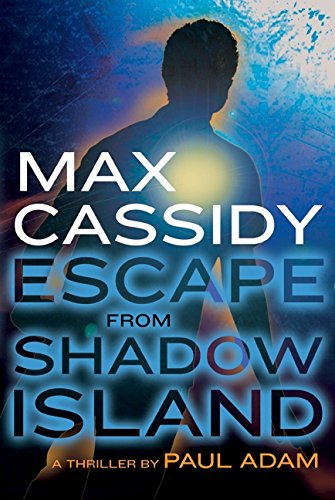 9780061863257: Max Cassidy: Escape from Shadow Island