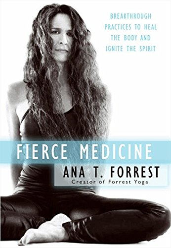 9780061864247: Fierce Medicine: Breakthrough Practices to Heal the Body and Ignite the Spirit