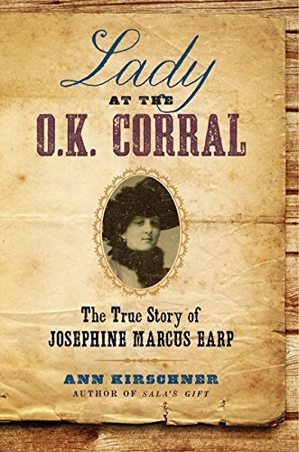 9780061864506: Lady at the O.K. Corral: The True Story of Josephine Marcus Earp