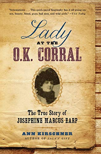 9780061864513: Lady at the O.K. Corral: The True Story of Josephine Marcus Earp