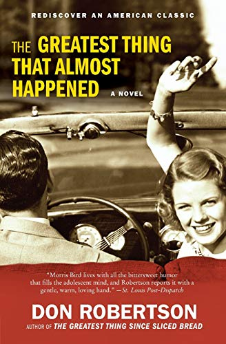 9780061868146: The Greatest Thing That Almost Happened: A Novel