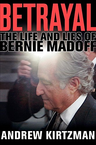 9780061870767: Betrayal: The Life and Lies of Bernie Madoff