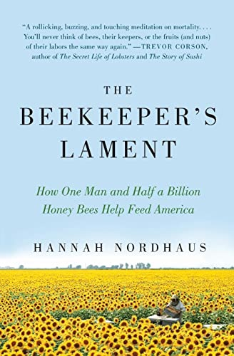 9780061873256: The Beekeeper's Lament: How One Man and Half a Billion Honey Bees Help Feed America