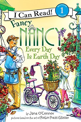 9780061873270: Fancy Nancy: Every Day Is Earth Day (I Can Read Book 1)