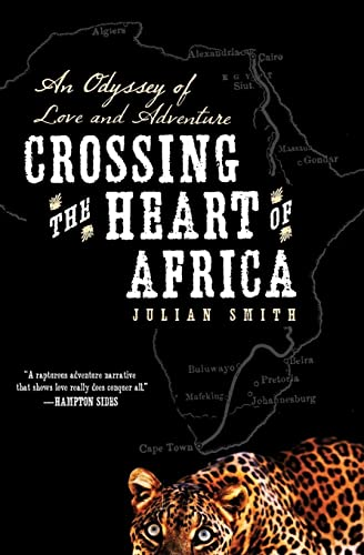 9780061873478: Crossing the Heart of Africa: An Odyssey of Love and Adventure