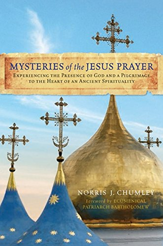 9780061874178: Mysteries of the Jesus Prayer: Experiencing the Presence of God and a Pilgrimage to the Heart of an Ancient Spirituality