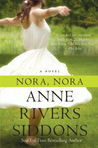 Nora, Nora: A Novel (0061874922) by Siddons, Anne Rivers