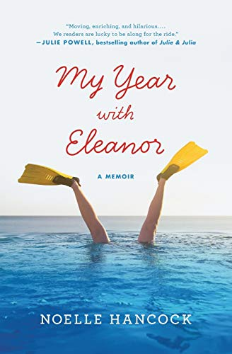 9780061875014: My Year with Eleanor: A Memoir