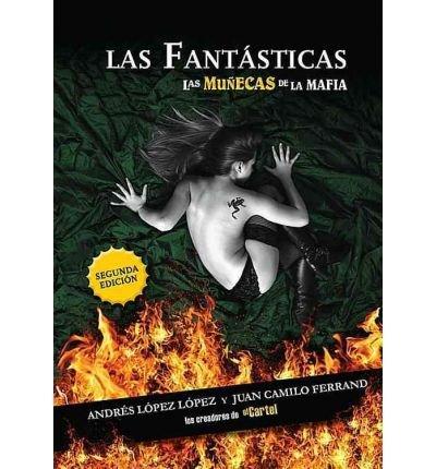 9780061875595: Las Fantasticas: Un Viaje Al Extraordinario Mundo De Las Mujeres De Los Narcos