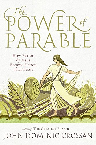 9780061875694: The Power of Parable: How Fiction by Jesus Became Fiction about Jesus