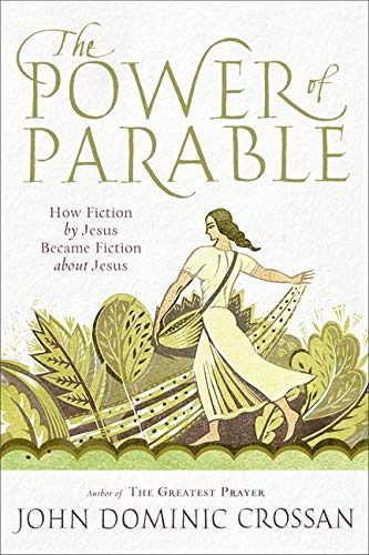9780061875700: The Power of Parable: How Fiction by Jesus Became Fiction about Jesus
