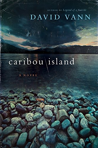 Caribou Island: A Novel: Vann, David
