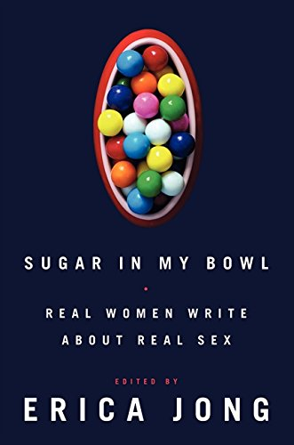 9780061875762: Sugar in My Bowl: Real Women Write About Real Sex