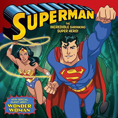 Superman Classic: The Incredible Shrinking Super Hero!: With Wonder Woman (Paperback): Zachary Rau